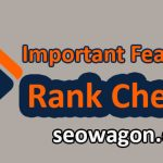 Important Features of SEO ranking checker