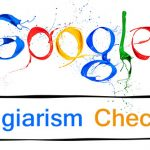 Google Plagiarism Checker to make your content unique